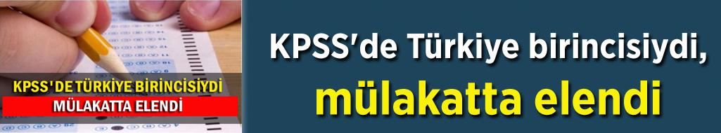 KPSS'de Türkiye birincisiydi, mülakatta elendi