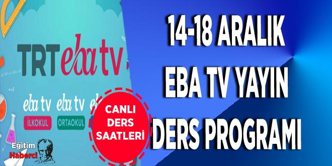 14-18 Aralık EBA Tv Yayın Ders Programı