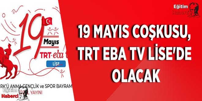 19 MAYIS COŞKUSU, TRT EBA TV LİSE'DE OLACAK