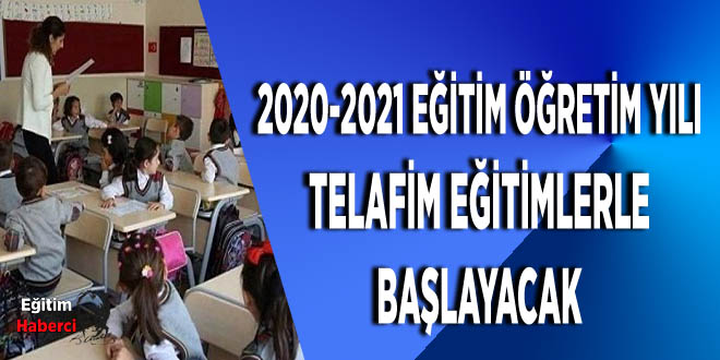 2020-2021 EĞİTİM ÖĞRETİM YILI TELAFİM EĞİTİMLERLE BAŞLAYACAK