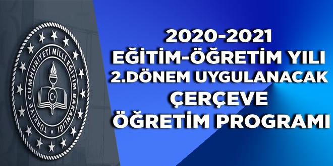 2020-2021 Eğitim-Öğretim Yılı 2.Dönem Uygulanacak Çerçeve Öğretim Programı