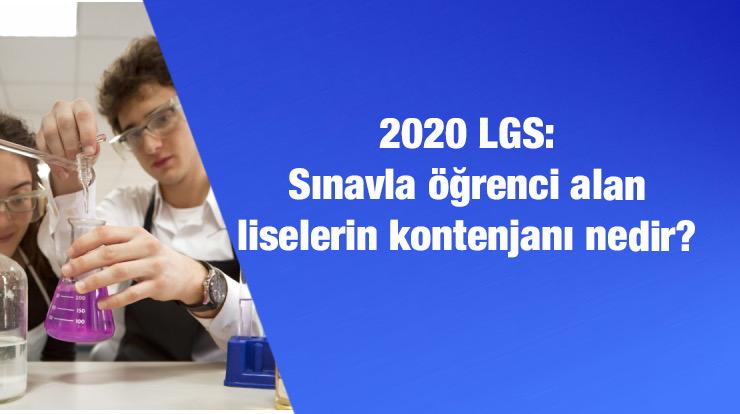 2020 LGS: Sınavla öğrenci alan liselerin kontenjanı nedir?