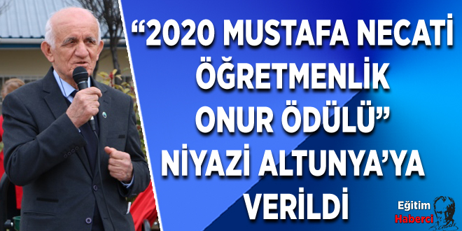 """""""2020 MUSTAFA NECATİ ÖĞRETMENLİK ONUR ÖDÜLÜ"""" NİYAZİ ALTUNYA'YA VERİLDİ"""