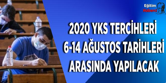 2020 YKS tercihleri 6-14 Ağustos tarihleri arasında yapılacak