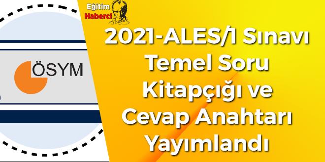 2021-ALES/1 Sınavı Temel Soru Kitapçığı ve Cevap Anahtarı Yayımlandı