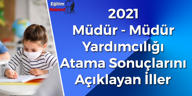 2021  Müdür - Müdür  Yardımcılığı  Atama Sonuçlarını  Açıklayan İller