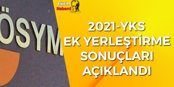 2021-YKS ek yerleştirme sonuçları açıklandı