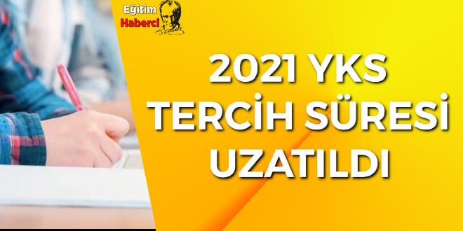 2021 YKS  TERCİH SÜRESİ UZATILDI