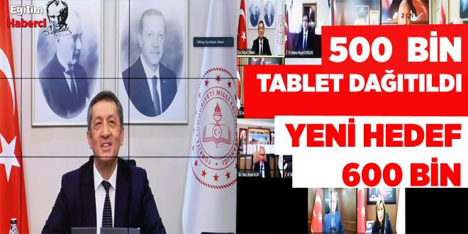 500 BİN TABLET DAĞITILDI YENİ HEDEF 600 BİN