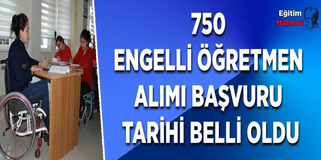 750 engelli öğretmen alımı başvuru tarihi belli oldu