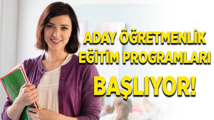 Aday Öğretmenlik Eğitim Programları Başlıyor!