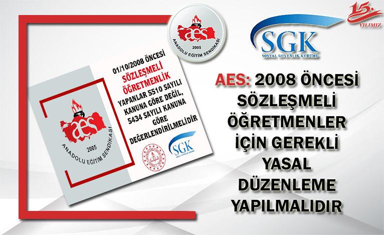 AES: 2008 ÖNCESİ SÖZLEŞMELİ ÖĞRETMENLER İÇİN GEREKLİ YASAL DÜZENLEME YAPILMALIDIR