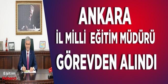 Ankara İl Milli Eğitim Müdürü Görevden Alındı