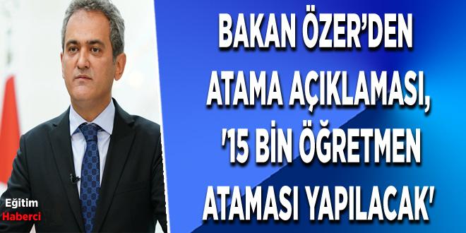 Bakan Özer'den  Atama Açıklaması,  '15 Bin Öğretmen Ataması Yapılacak'