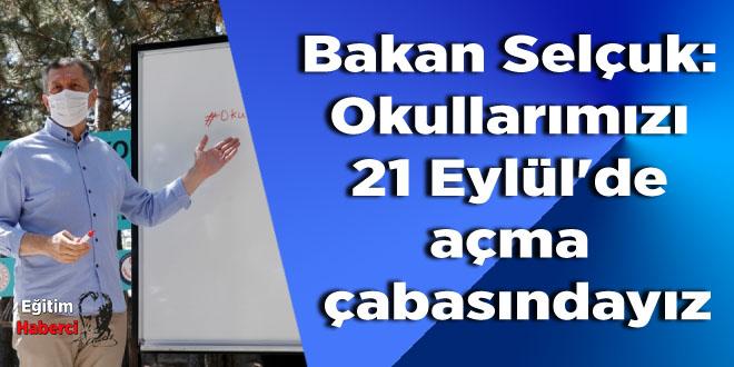 Bakan Selçuk: Okullarımızı 21 Eylül'de açma çabasındayız