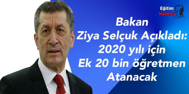 Bakan  Ziya Selçuk Açıkladı: 2020 yılı için  Ek 20 bin öğretmen Atanacak