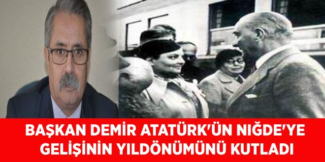 Başkan Demir Atatürk'ün Niğde'ye Gelişinin Yıldönümünü Kutladı
