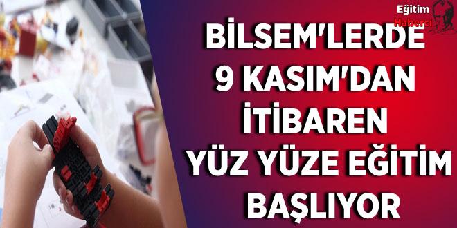 BİLSEM'LERDE 9 KASIM'DAN İTİBAREN YÜZ YÜZE EĞİTİM BAŞLIYOR