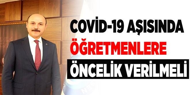 COVİD-19 AŞISINDA ÖĞRETMENLERE ÖNCELİK VERİLMELİ