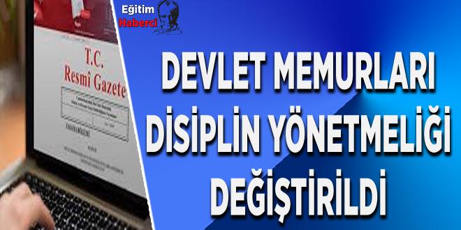 Devlet Memurları Displin Yönetmeliği Değiştirildi