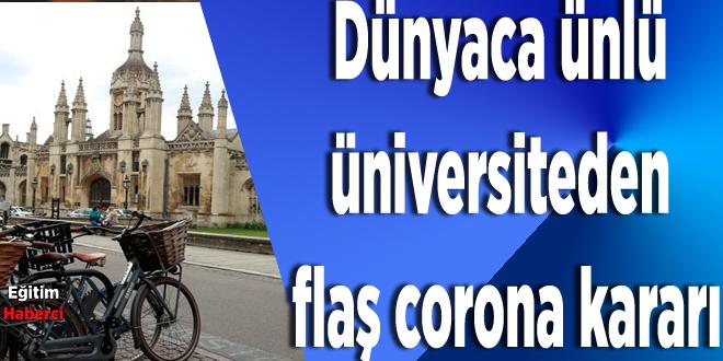 Dünyaca ünlü üniversiteden flaş corona kararı