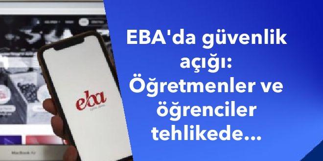 EBA'da güvenlik açığı: Öğretmenler ve öğrenciler tehlikede...