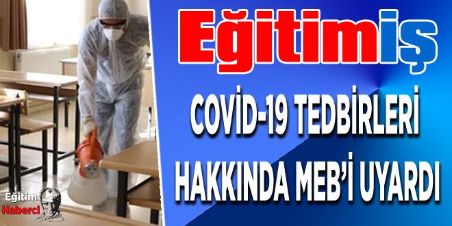EĞİTİM İŞ COVİD-19 TEDBİRLERİ HAKKINDA MEB'İ UYARDI