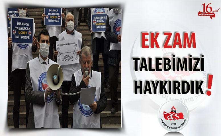 EK ZAM TALEBİMİZİ HAYKIRDIK!