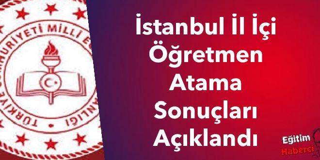 İstanbul İl İçi Öğretmen Atama Sonuçları Açıklandı