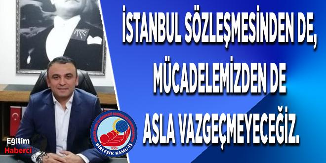 İstanbul Sözleşmesinden de, Mücadelemizden de Asla Vazgeçmeyeceğiz