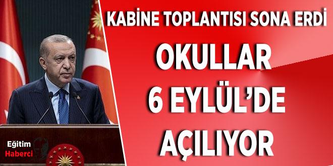 KABİNE TOPLANTISI SONA ERDİ OKULLAR  6 EYLÜL'DE AÇILIYOR