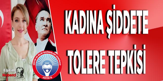 KADINA ŞİDDETE TOLERE TEPKİSİ