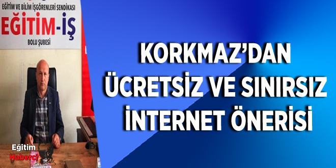 Korkmaz'dan ücretsiz ve sınırsız internet önerisi