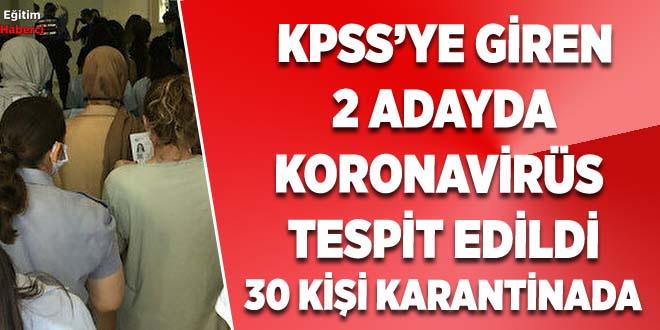 KPSS'YE GİREN 2 ADAYDA KORONAVİRÜS  TESPİT EDİLDİ 30 KİŞİ KARANTİNADA