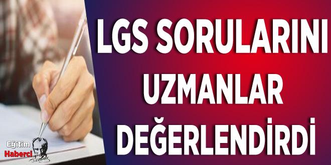 LGS SORULARINI UZMANLAR DEĞERLENDİRDİ