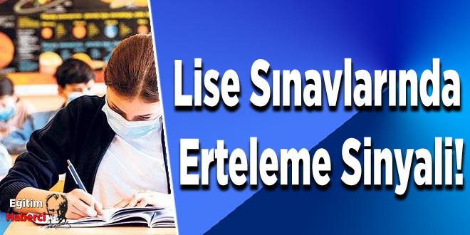 Lise Sınavlarında Erteleme Sinyali!