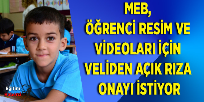 MEB, Öğrenci Resim ve Videoları İçin Veliden Açık Rıza Onayı İstiyor