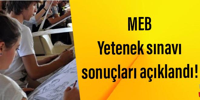 MEB Yetenek sınavı sonuçları açıklandı!