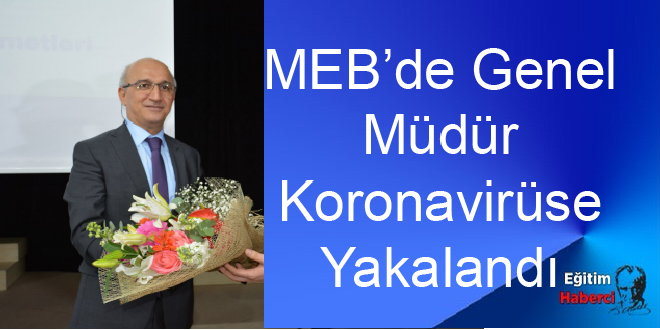 MEB'de Genel Müdür Koronavirüse Yakalandı