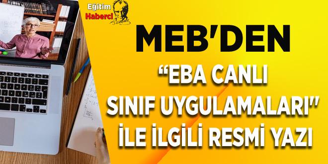 MEB'den ''EBA Canlı Sınıf Uygulamaları'' İle İlgili Resmi Yazı