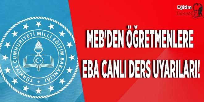MEB'den Öğretmenlere EBA Canlı Ders Uyarıları!