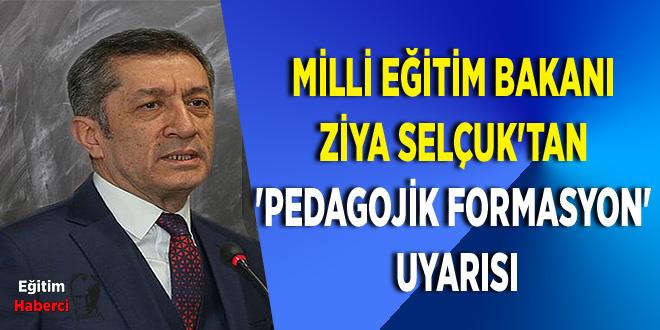 Milli Eğitim Bakanı Ziya Selçuk'tan 'Pedagojik Formasyon' Uyarısı