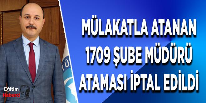 MÜLAKATLA ATANAN 1709 ŞUBE MÜDÜRÜ ATAMASI İPTAL EDİLDİ