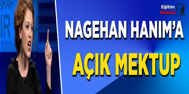 Nagehan Hanım'a Açık Mektup