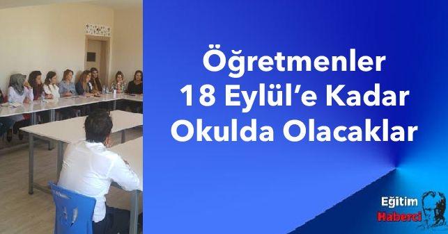 Öğretmenler 18 Eylül'e Kadar Okulda Olacaklar