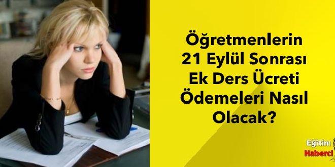 Öğretmenlerin 21 Eylül Sonrası Ek Ders Ücreti Ödemeleri Nasıl Olacak?