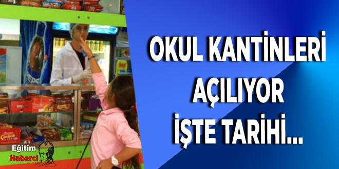 OKUL KANTİNLERİ AÇILIYOR İŞTE TARİHİ...