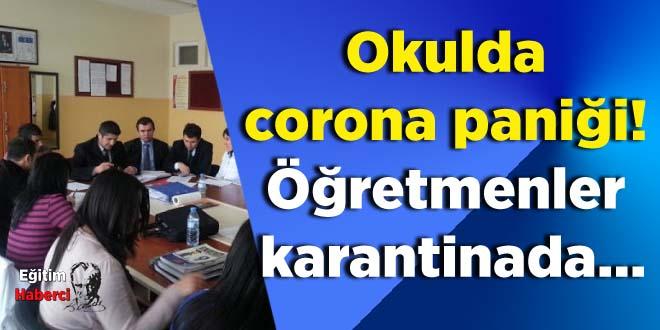 Okulda corona paniği! Öğretmenler karantinada…