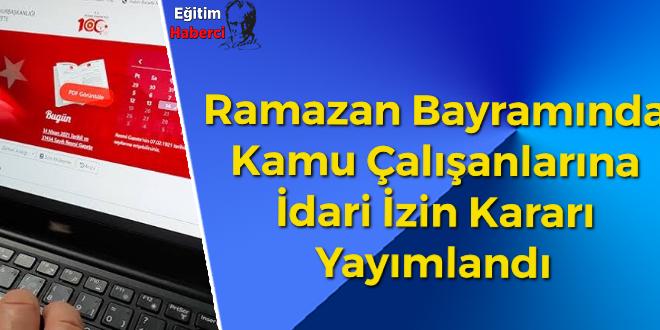 Ramazan Bayramında Kamu Çalışanlarına İdari İzin Kararı Yayımlandı