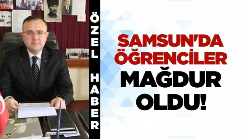 Samsun'da öğrenciler mağdur oldu!